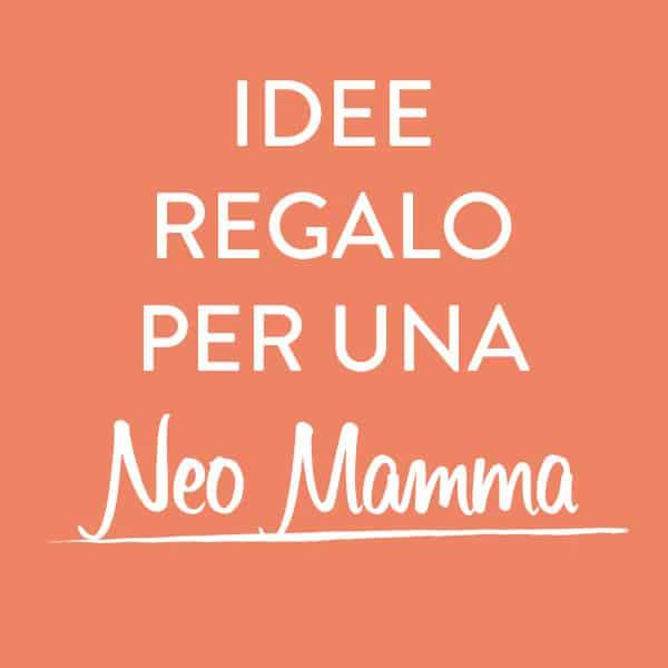 IDEE-REGALO-NEOMAMMA