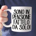 tazza-personalizzata-pensione-sono-pensione-fattelo-da-solo