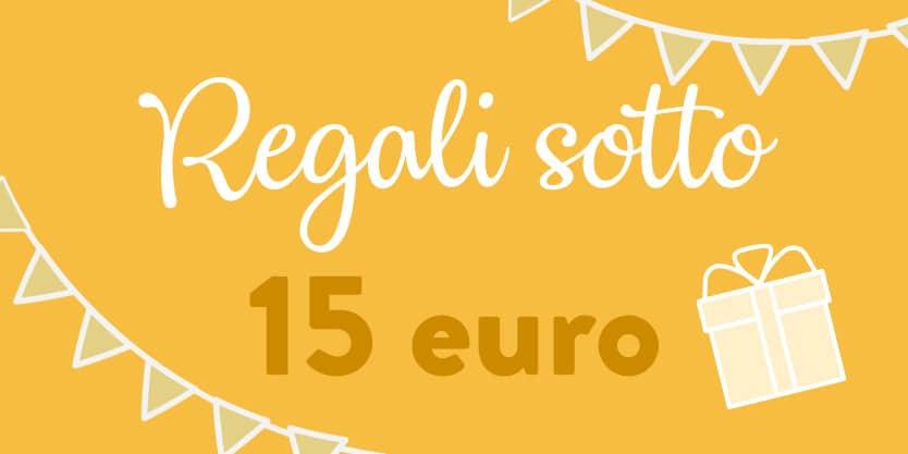 regali-sotto-15-euro