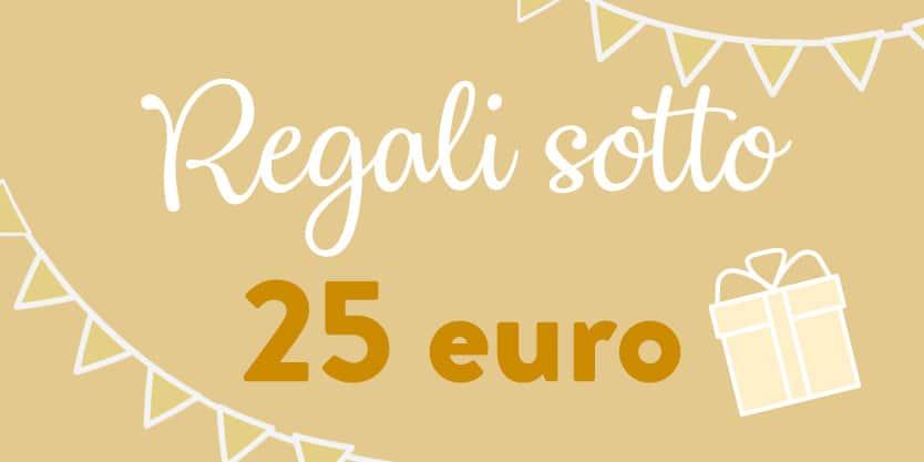 regali-sotto-25-euro